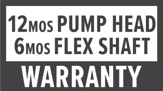 Warranty: 12 Month on Pump Head and 6 Month on Flex Shaft