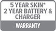 Warranty: 5 Year Skin* and 2 Year Battery & Charger